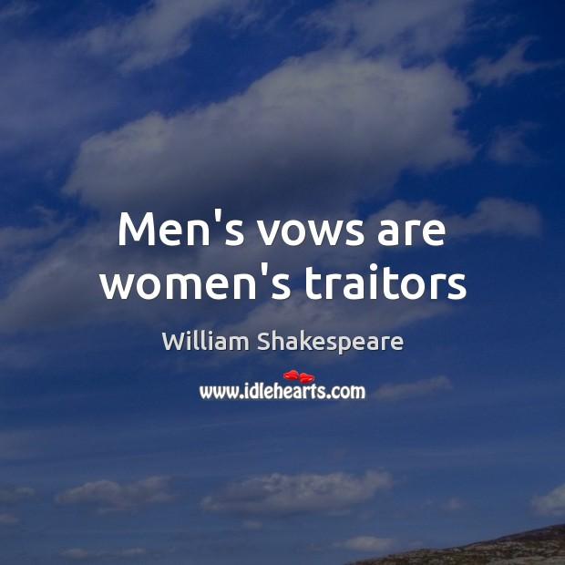 Men's vows are women's traitors Image