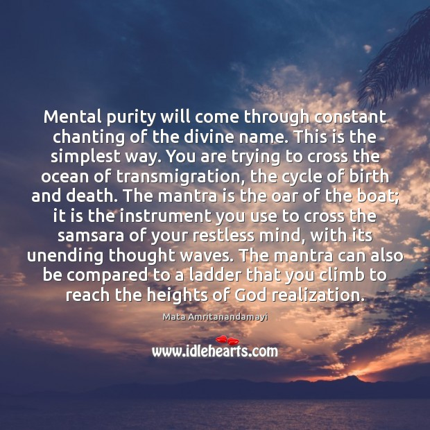 Mental purity will come through constant chanting of the divine name. This Image