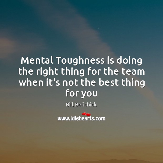 Image, Mental Toughness is doing the right thing for the team when it's