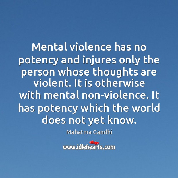 Mental violence has no potency and injures only the person whose thoughts Image