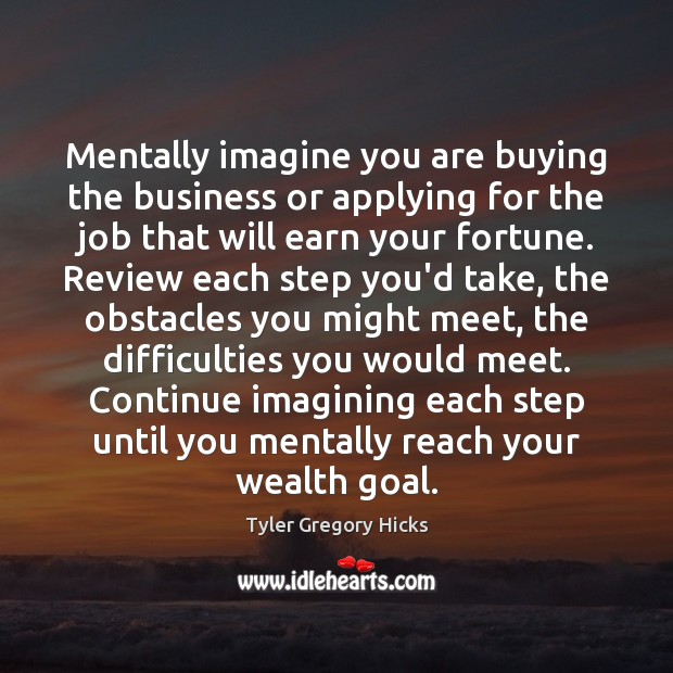 Mentally imagine you are buying the business or applying for the job Image