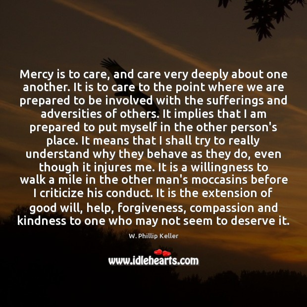 Image, Mercy is to care, and care very deeply about one another. It