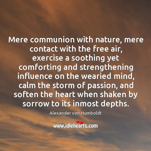 Image, Mere communion with nature, mere contact with the free air, exercise a