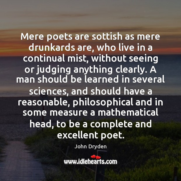 Image, Mere poets are sottish as mere drunkards are, who live in a