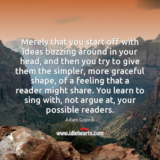 Merely that you start off with ideas buzzing around in your head, Image