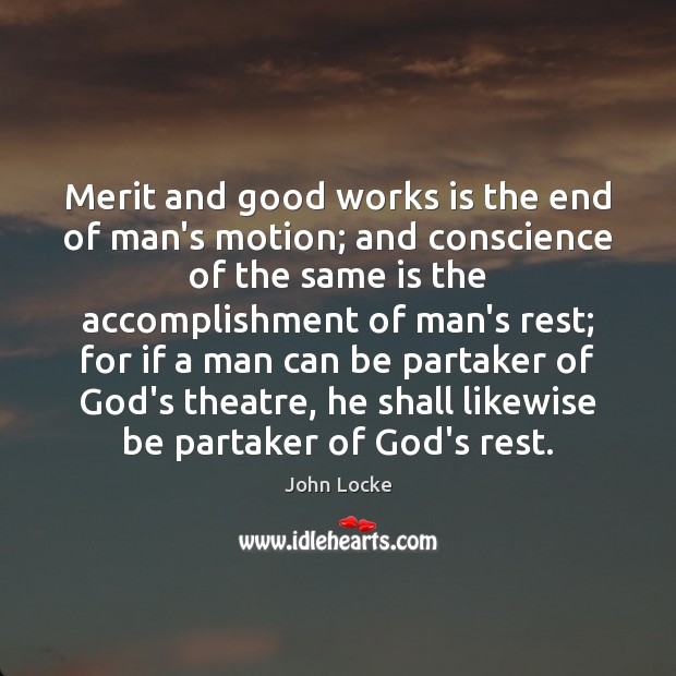 Image, Merit and good works is the end of man's motion; and conscience