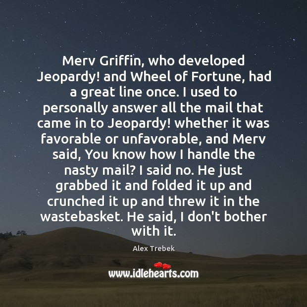 Image, Merv Griffin, who developed Jeopardy! and Wheel of Fortune, had a great