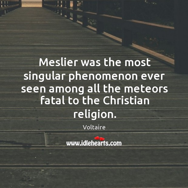 Image, Meslier was the most singular phenomenon ever seen among all the meteors