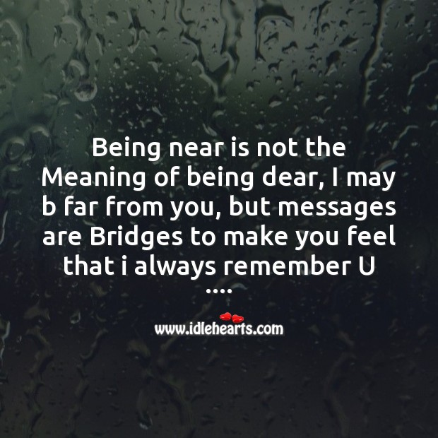 Messages are bridges to make you feel that I always remember you Image