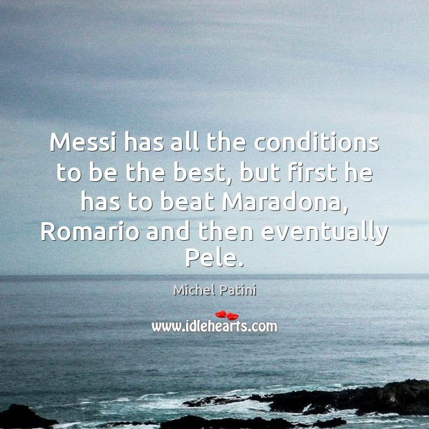 Messi has all the conditions to be the best, but first he Image