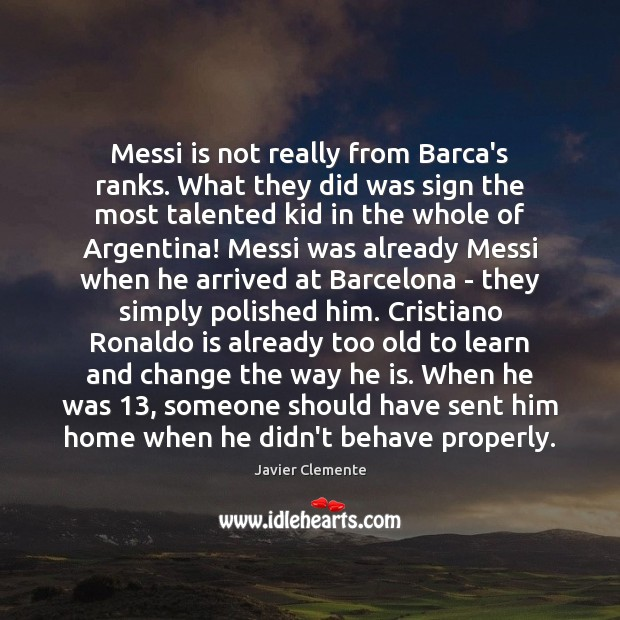 Image, Messi is not really from Barca's ranks. What they did was sign