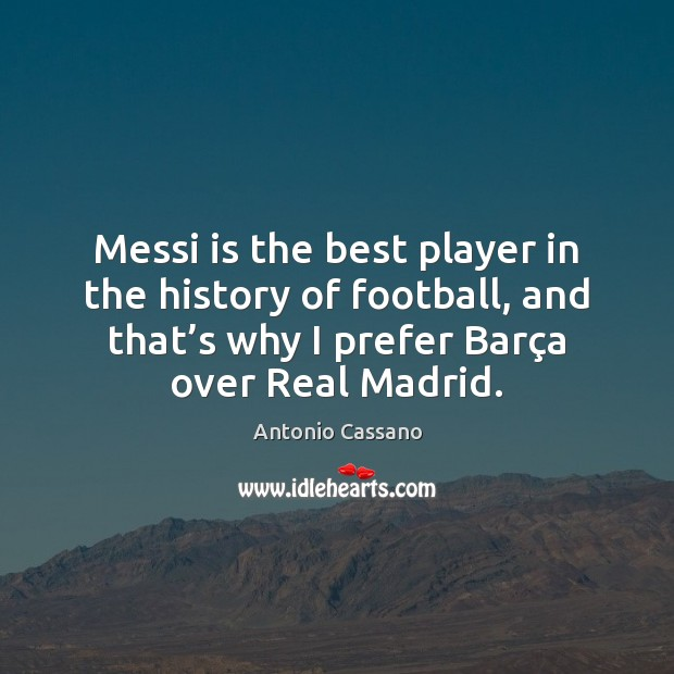 Image, Messi is the best player in the history of football, and that'