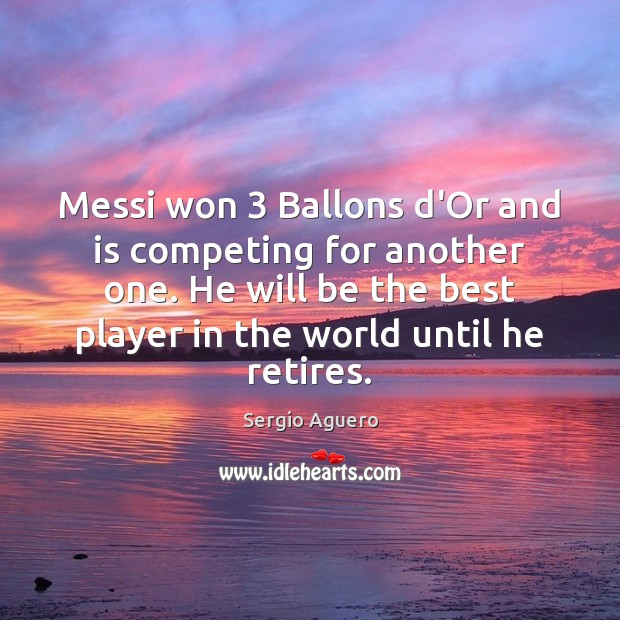 Messi won 3 Ballons d'Or and is competing for another one. He will Image
