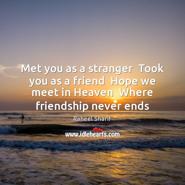 Met you as a stranger  Took you as a friend  Hope we Image