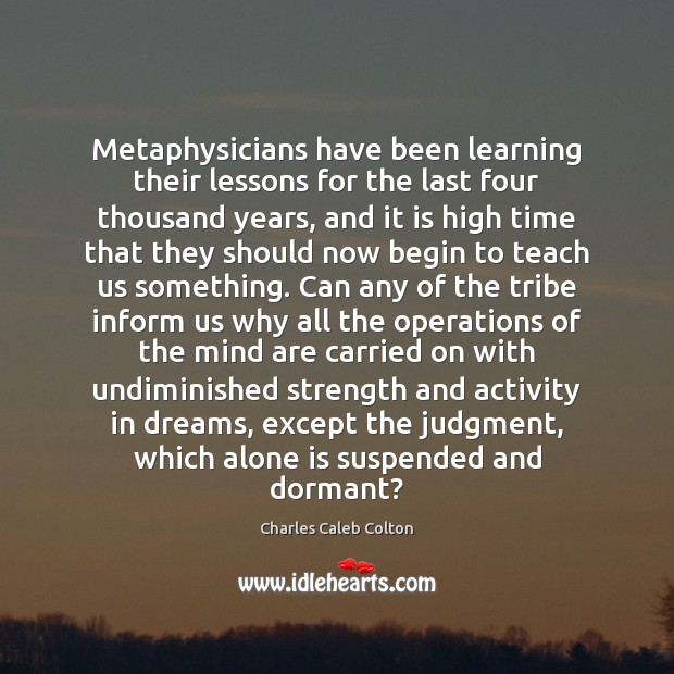 Image, Metaphysicians have been learning their lessons for the last four thousand years,
