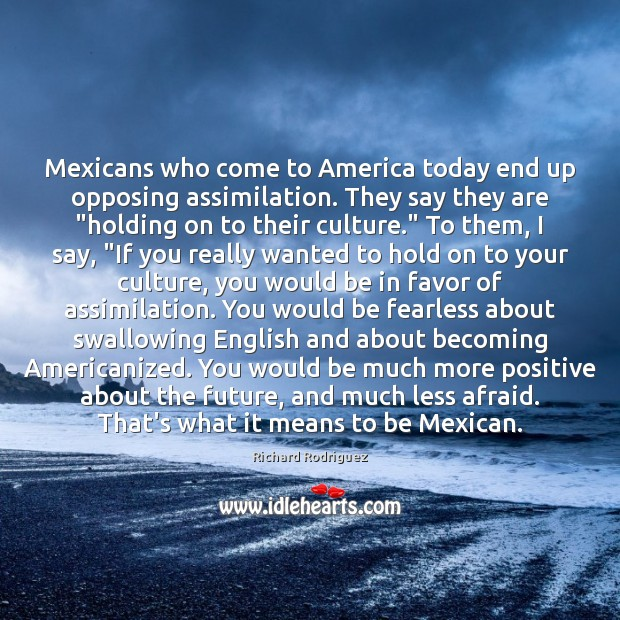 Mexicans who come to America today end up opposing assimilation. They say Image