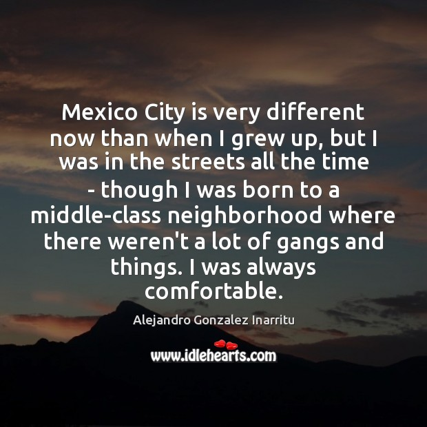 Image, Mexico City is very different now than when I grew up, but