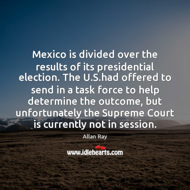 Image, Mexico is divided over the results of its presidential election. The U.