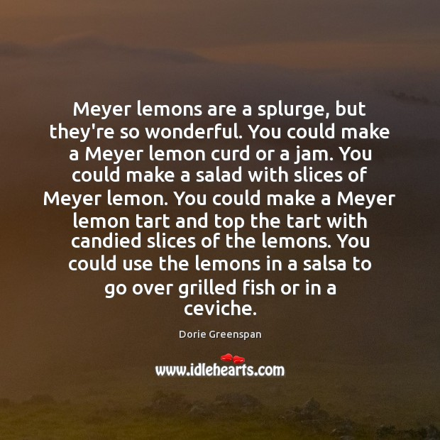 Meyer lemons are a splurge, but they're so wonderful. You could make Image