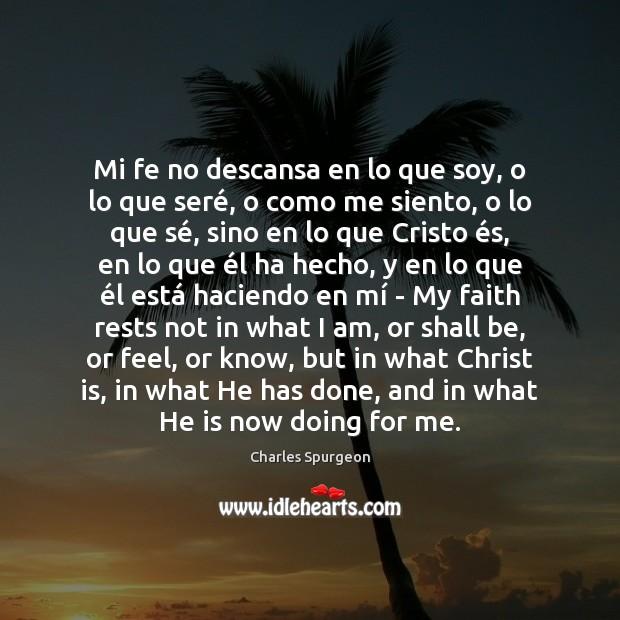 Mi fe no descansa en lo que soy, o lo que seré, Image