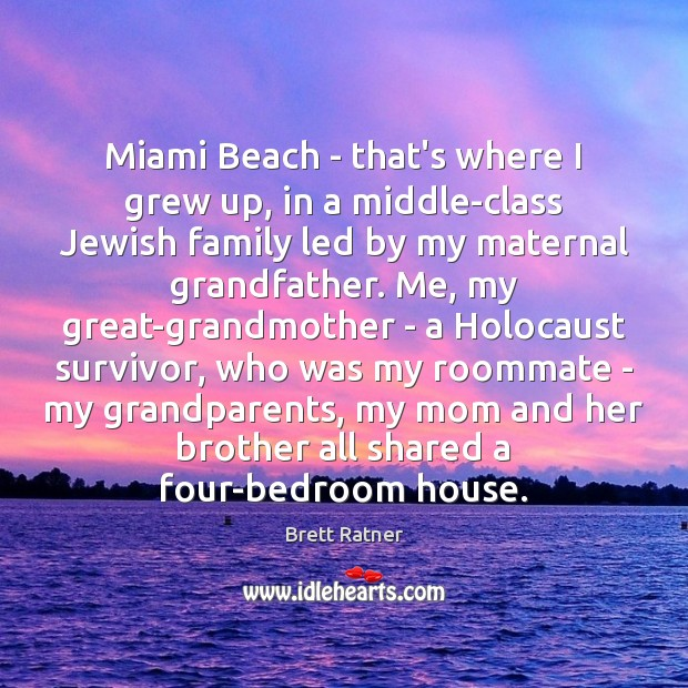 Image, Miami Beach – that's where I grew up, in a middle-class Jewish