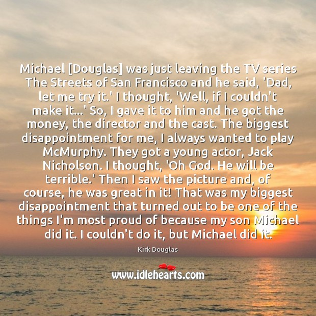 Michael [Douglas] was just leaving the TV series The Streets of San Kirk Douglas Picture Quote