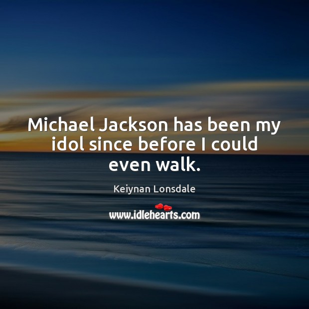 Image, Michael Jackson has been my idol since before I could even walk.