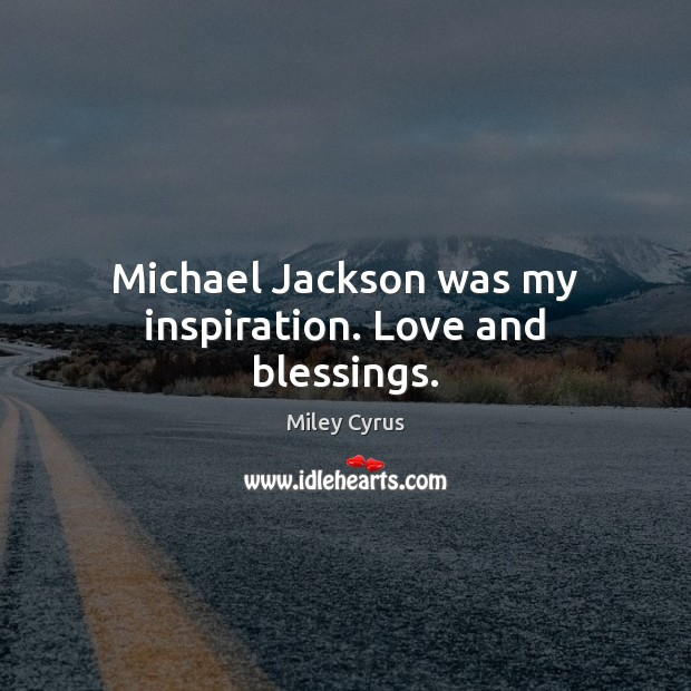 Image, Michael Jackson was my inspiration. Love and blessings.