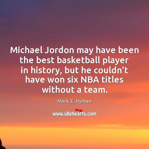Image, Michael Jordon may have been the best basketball player in history, but