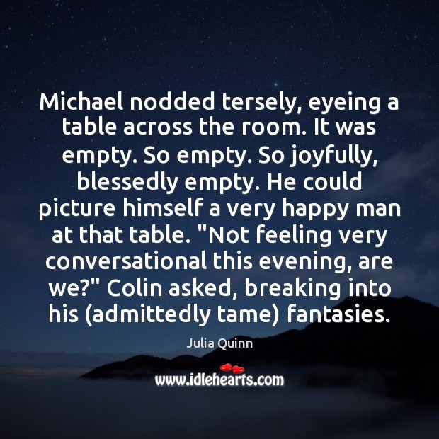 Image, Michael nodded tersely, eyeing a table across the room. It was empty.