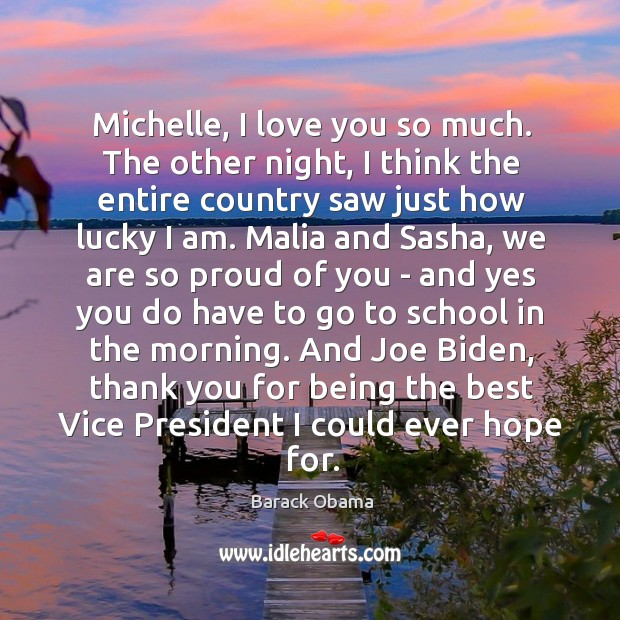 Michelle, I love you so much. The other night, I think the Love You So Much Quotes Image