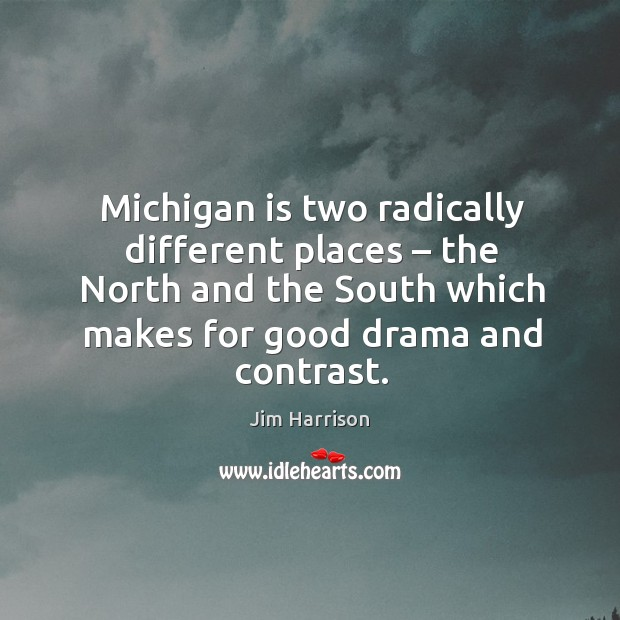 Michigan is two radically different places – the north and the south which makes Image