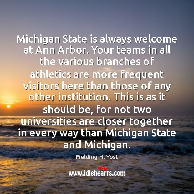Image, Michigan State is always welcome at Ann Arbor. Your teams in all