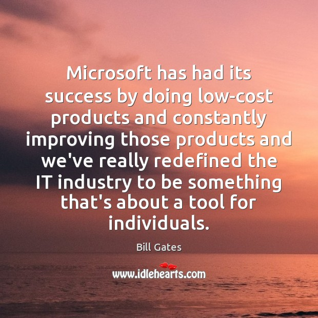 Image, Microsoft has had its success by doing low-cost products and constantly improving