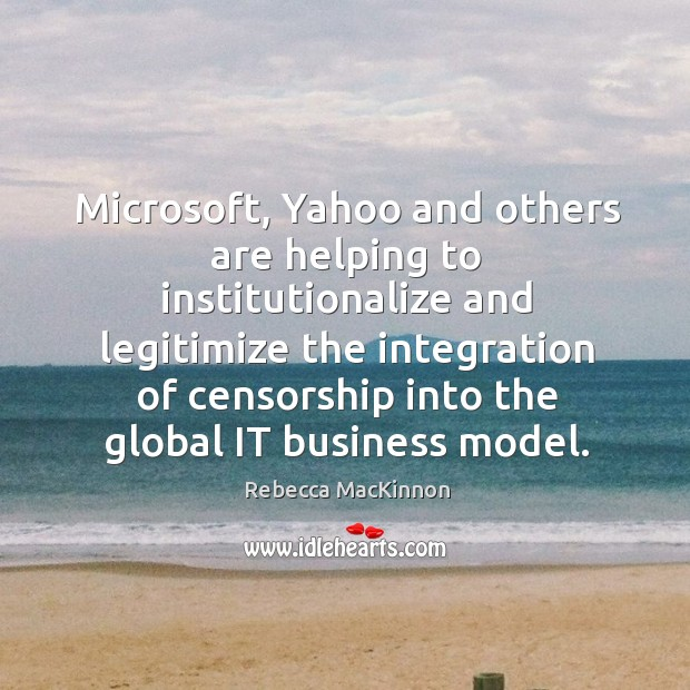 Microsoft, Yahoo and others are helping to institutionalize and legitimize the integration Image