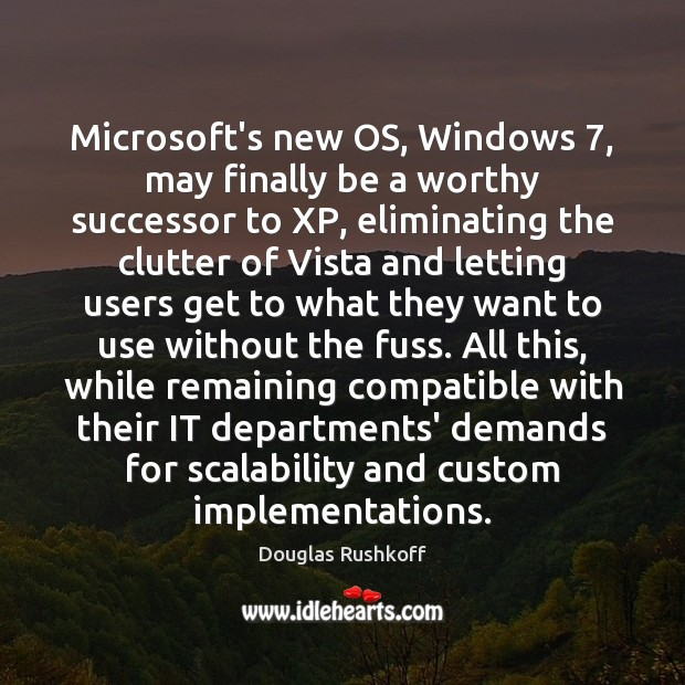 Image, Microsoft's new OS, Windows 7, may finally be a worthy successor to XP,