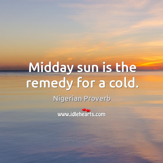 Midday sun is the remedy for a cold. Image