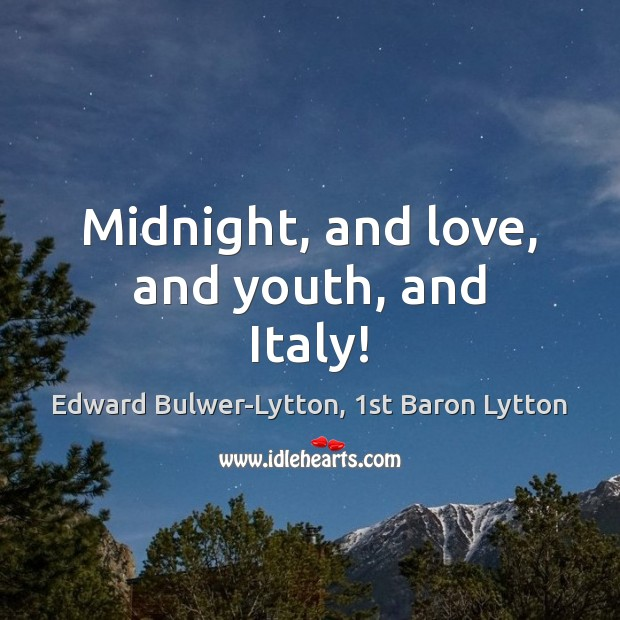 Image, Midnight, and love, and youth, and Italy!