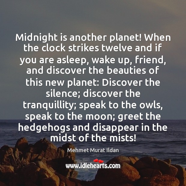 Image, Midnight is another planet! When the clock strikes twelve and if you