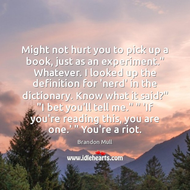 Image about Might not hurt you to pick up a book, just as an
