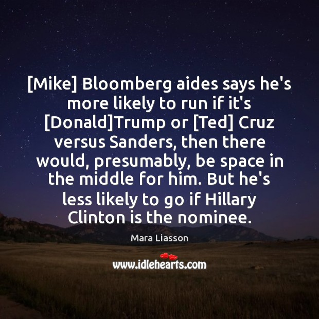 Image, [Mike] Bloomberg aides says he's more likely to run if it's [Donald]