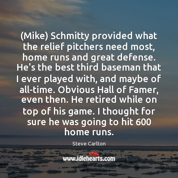 Image, (Mike) Schmitty provided what the relief pitchers need most, home runs and