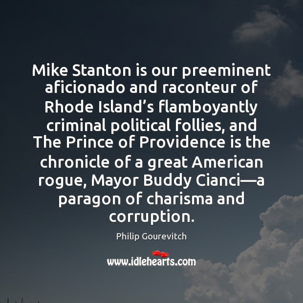 Image, Mike Stanton is our preeminent aficionado and raconteur of Rhode Island's