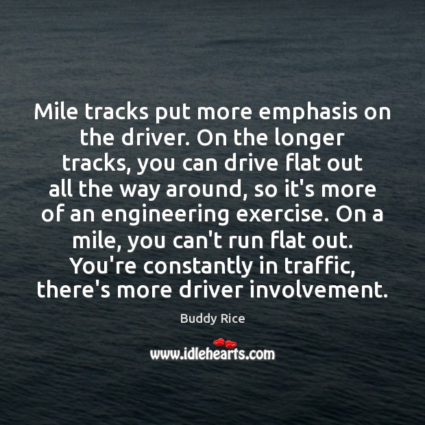 Image, Mile tracks put more emphasis on the driver. On the longer tracks,