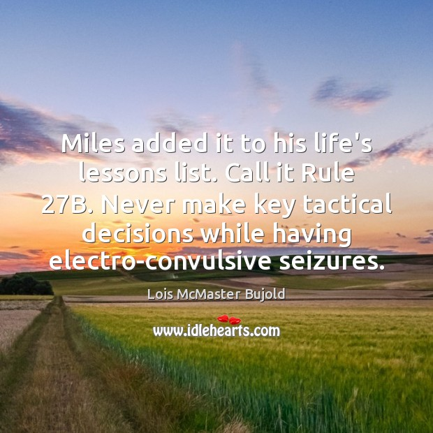 Miles added it to his life's lessons list. Call it Rule 27B. Image