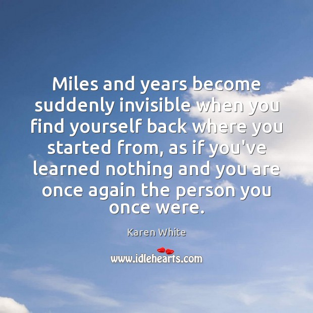 Miles and years become suddenly invisible when you find yourself back where Image