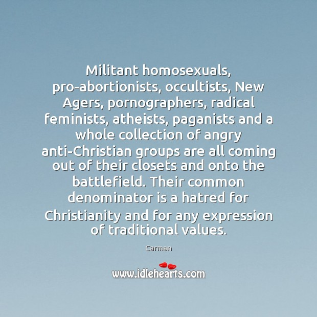 Image, Militant homosexuals, pro-abortionists, occultists, New Agers, pornographers, radical feminists, atheists, paganists and