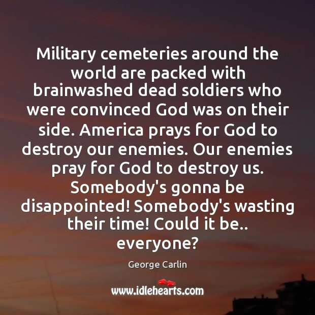 Military cemeteries around the world are packed with brainwashed dead soldiers who Image