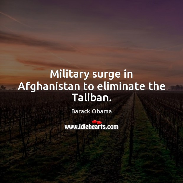 Military surge in Afghanistan to eliminate the Taliban. Image