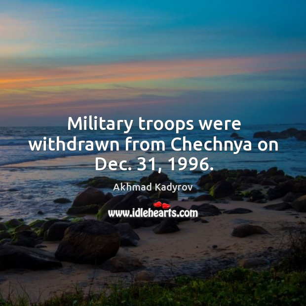 Image, Military troops were withdrawn from chechnya on dec. 31, 1996.